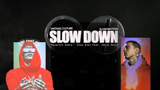 Maverick Sabre - Slow Down Feat. Jorja Smith (Slow Motion & Vintage Culture Official Remix)