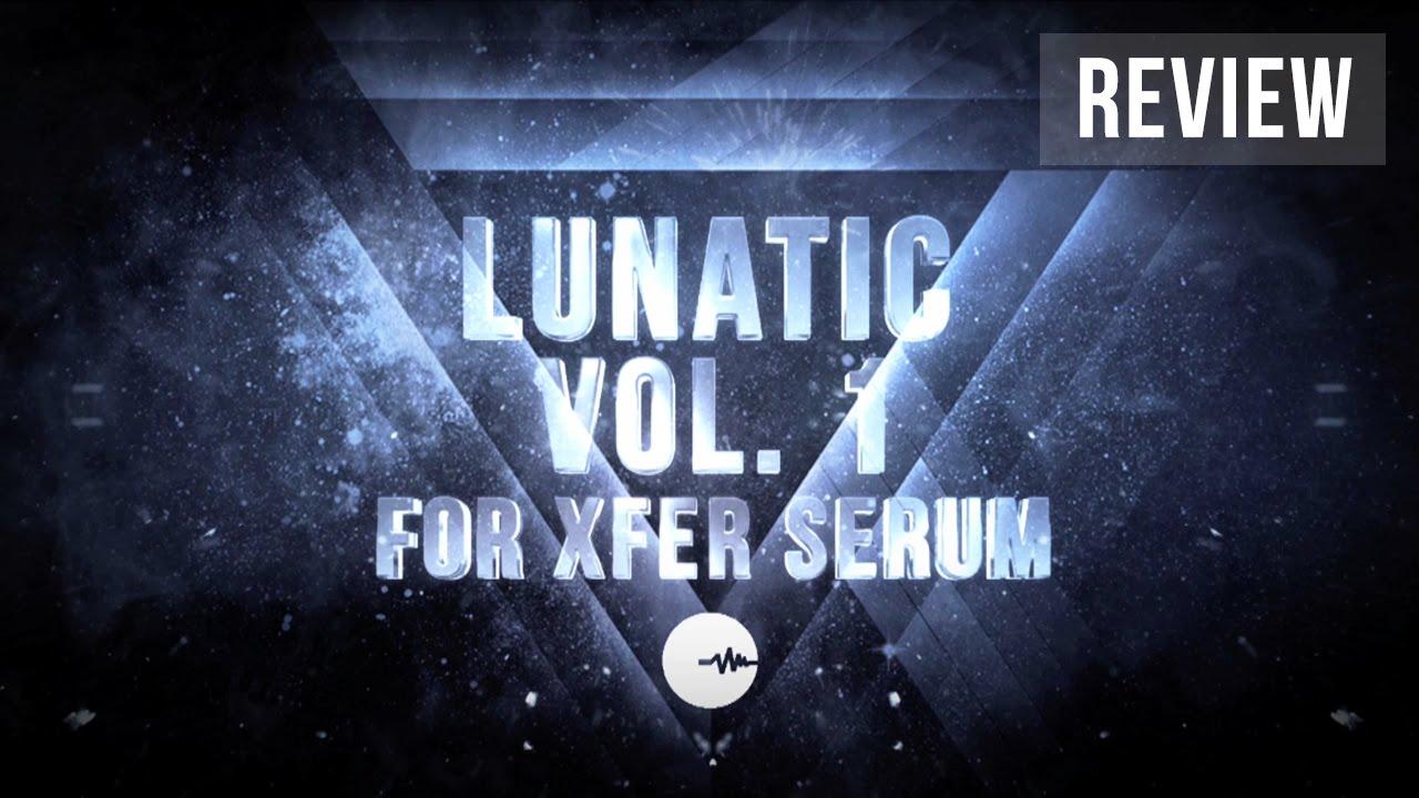 AudioSeed - Lunatic Vol 1 for Xfer SERUM Review