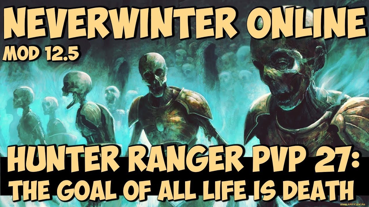 Hunter Ranger Pvp 27 The Goal Of All Life Is Death Neverwinter
