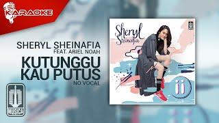Sheryl Sheinafia Feat. Ariel NOAH - Kutunggu Kau Putus (Official Karaoke Video)   No Vocal