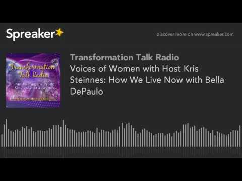 Voices of Women with Host Kris Steinnes: How We Live Now with Bella DePaulo