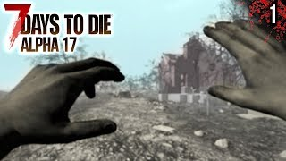 EMPEZANDO EN LA ALPHA 17!! | 7 DAYS TO DIE Alpha 17 Gameplay Español