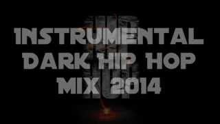 Underground Instrumental Hip Hop MIX 2014 [Dark Rap Beats]