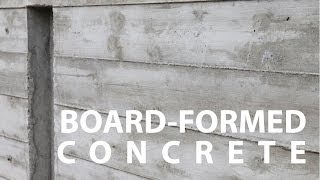 Board Formed Architectural Concrete Walls - How To