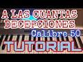 A Las Cuantas Decepciones - Calibre 50 & Los De La Noria (Melodia Tutorial en Teclado)