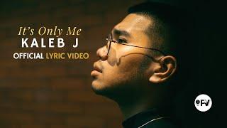 Download Kaleb J - It's Only Me Official Lyric Video