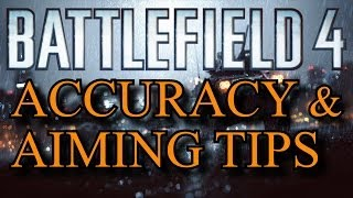 Battlefield 4 Advanced Aiming Tips: ADS Accuracy Delay Mechanics (BF4 Gameplay/Commentary)