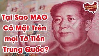Tại Sao Mao Có Mặt Trên mọi Tờ Tiền Trung Quốc?   Trung Quốc Không Kiểm Duyệt