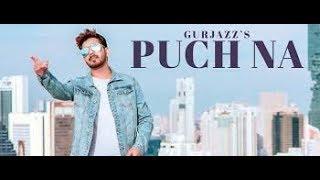 Puch Na: Gurjazz (Full Song) Preet Hundal   Jass Gill   Latest Punjabi Songs 2018   JAAT RECORDS  
