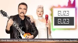 Ümit Besen feat  Pamela   Seni Unutmaya Ömrüm Yeter mi ( Elize Remix ) Resimi