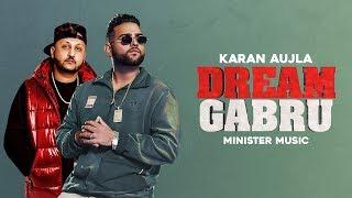 Dream Gabru Karan Aujla Free MP3 Song Download 320 Kbps