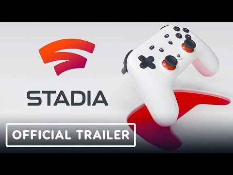 Google Stadia: Everything You Need to Know Before Launch - Official Trailer