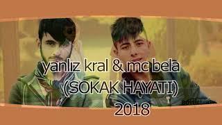Yanlız kral & mc bela (SOKAK HAYATI)2018