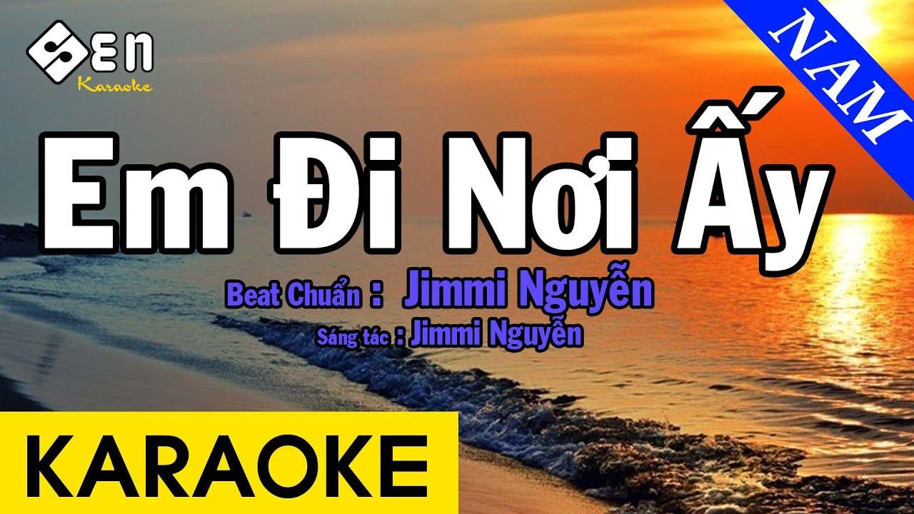 Karaoke Em Đi Nơi Ấy Tone Nam Nhạc Sống - Beat Chuẩn Jimmi Nguyễn