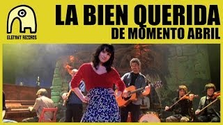 LA BIEN QUERIDA - De Momento Abril [Official]