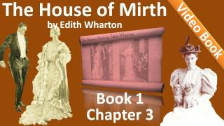 Book 1 - Chapter 03 - The House of Mirth by Edith Wharton(, 2011-10-10T12:33:41.000Z)