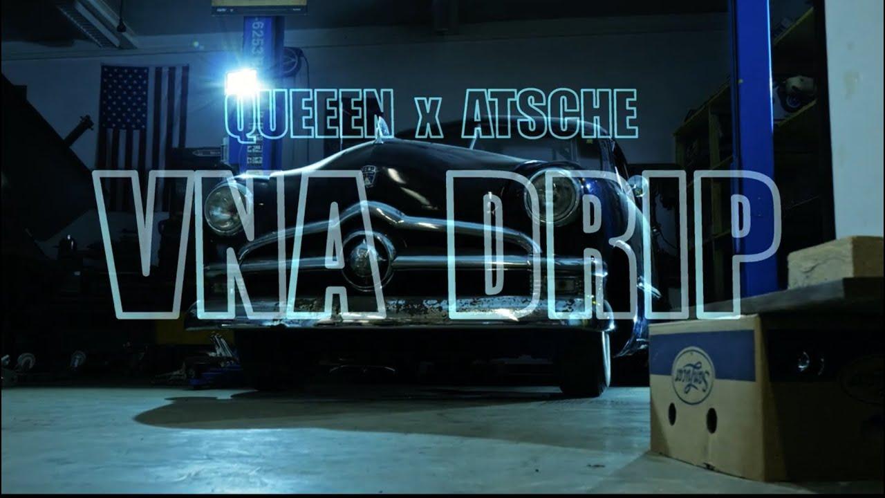 QUEEEN X ATSCHE - VNA DRIP (prod. by RiQ)