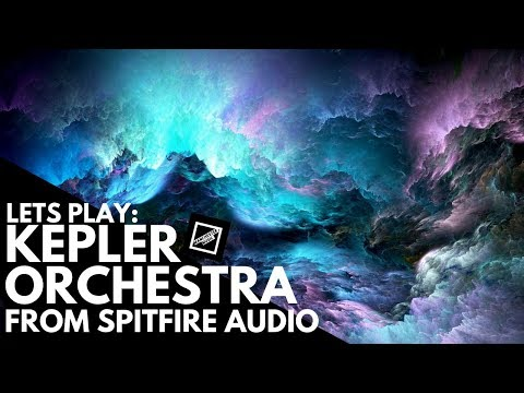 Let&39;s Play: Kepler Orchestra from Spitfire