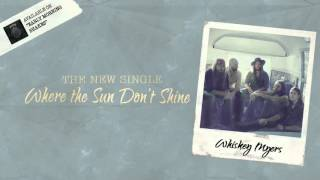 Whiskey Myers - Where The Sun Don