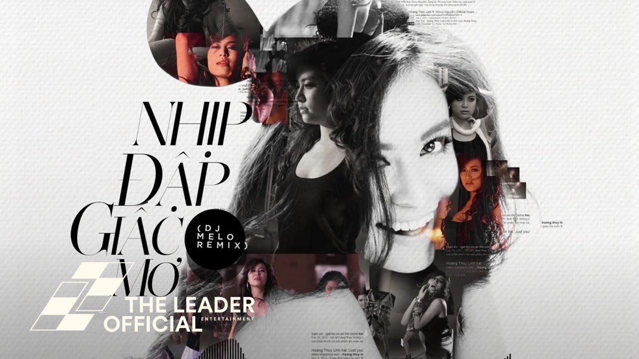 Hoàng Thùy Linh - Nhịp Đập Giấc Mơ (DJ Melo Remix) [Audio Only]