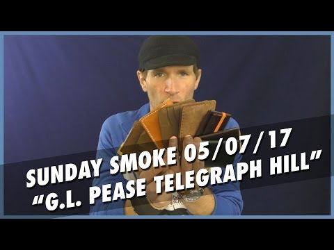 "Sunday Smoke - 05/07/2017 - ""G.L. PEASE TELEGRAPH HILL"""