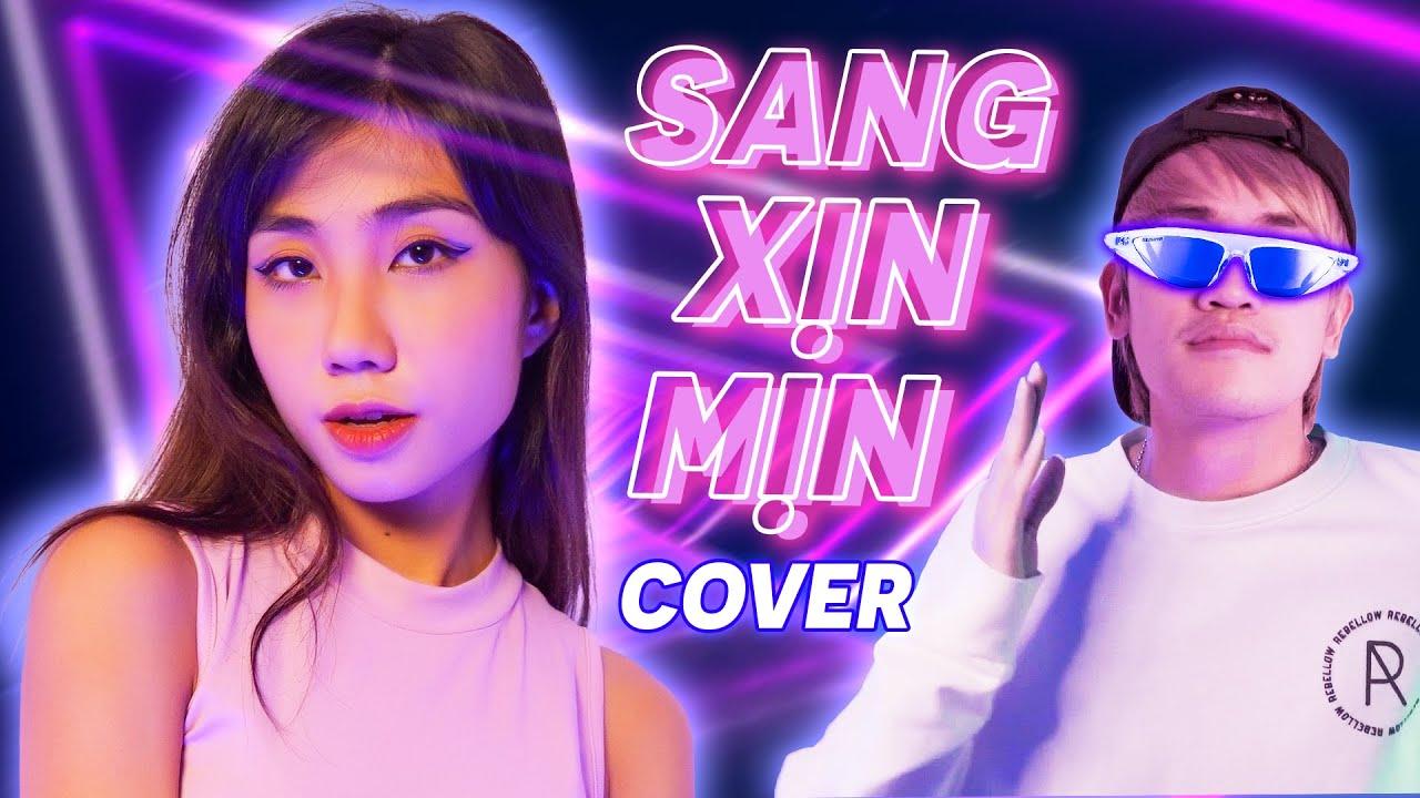 SANG XỊN MỊN (VER. HÀ TĨNH ft. HẢI PHÒNG) - GILL ft KEWTIIE   DI DI x LONG.C ft D2N COVER