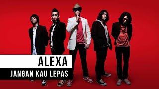 Download Alexa - Jangan Kau Lepas (Official Music Video)