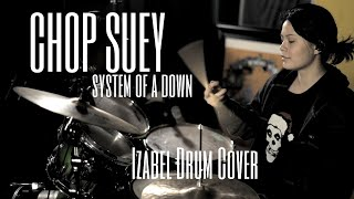 System of a Down - Chop Suey (Izabel Drum Cover)