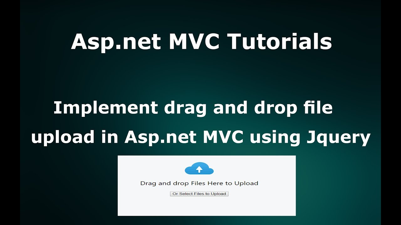 Implement drag and drop multiple files upload in Asp net MVC using jquery