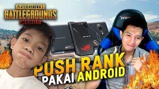 PUSH RANK PAKE ANDROID BARENG ANAK SD - PUBG MOBILE INDONESIA