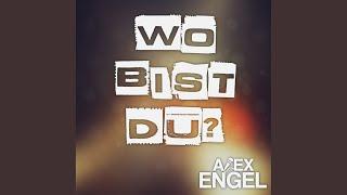 Alex Engel  Wo Bist Du ?