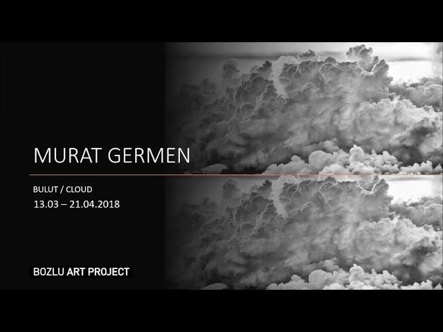 Bozlu Art Project Sergilerinden: Murat Germen | Bulut