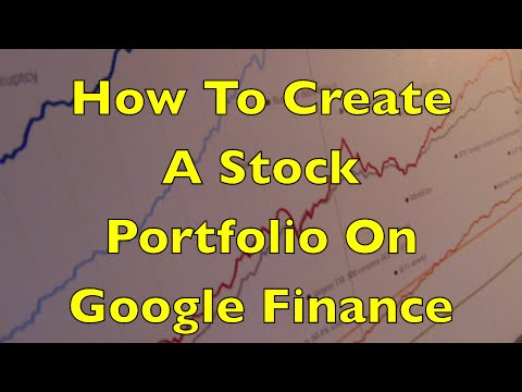How To Create A Stock Portfolio On Google Finance