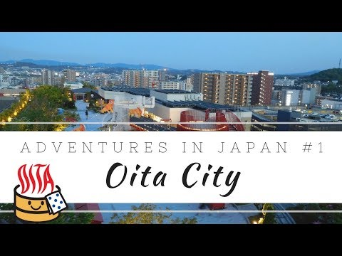 Adventures in Japan #1 - Let's explore Oita City !