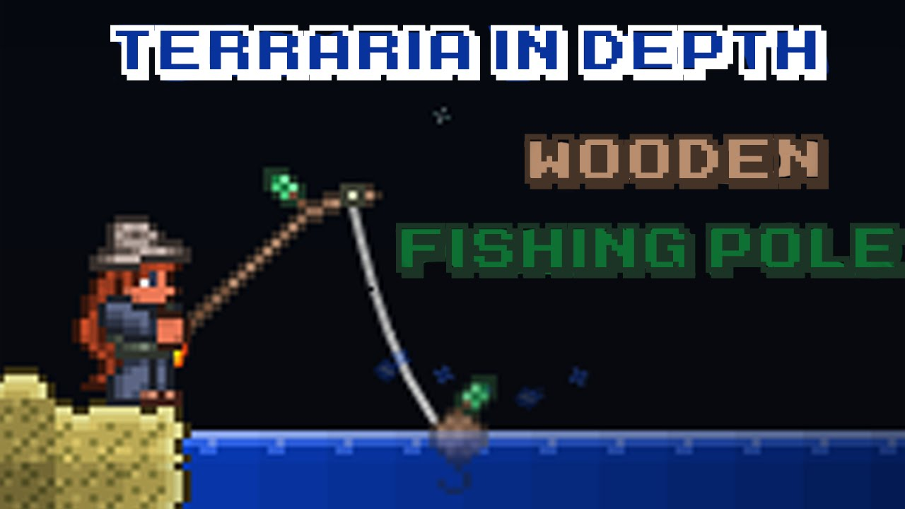 Terraria In Depth -Wooden Fishing Pole
