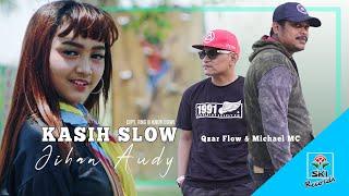 Jihan Audy - Kasih Slow Feat. Qzar Flow & Michael MC