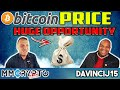 DavinciJ15 - Bitcoin Price HUGE Opportunity Right NOW!