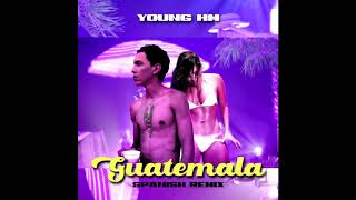 Gambar cover Young HM💌 -Guatemala Remix(prod young stafa)
