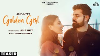 Golden Girl (Teaser) | Asif Jutt | Rel. on 8 June | White Hill Music