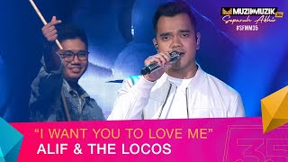 I Want You To Love Me - Alif & The Locos | #SFMM35