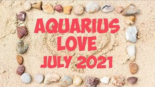 AQUARIUS LOVE ~ JULY 2021 (THIS IS MAJOR. YOU'RE TAKING CONTROL)
