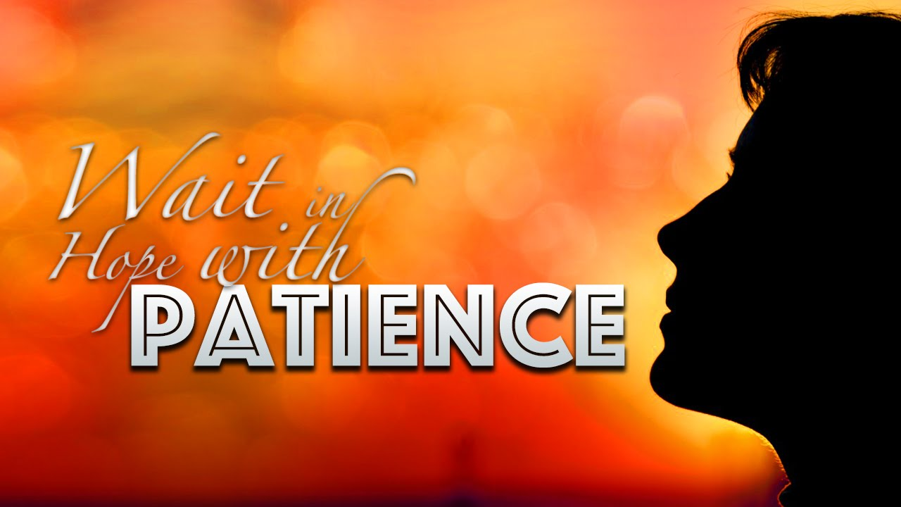 Wait in Hope with Patience - Code #14155 - Sermon by Shyam kishore