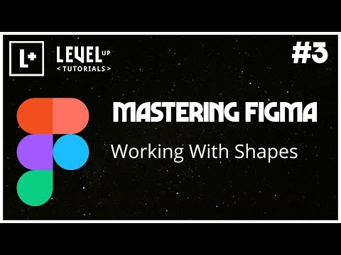 Mastering Figma #3 - Working With Shapes