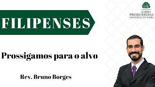 Prossigamos para o alvo - Fp 3.12-16   Rev. Bruno Borges