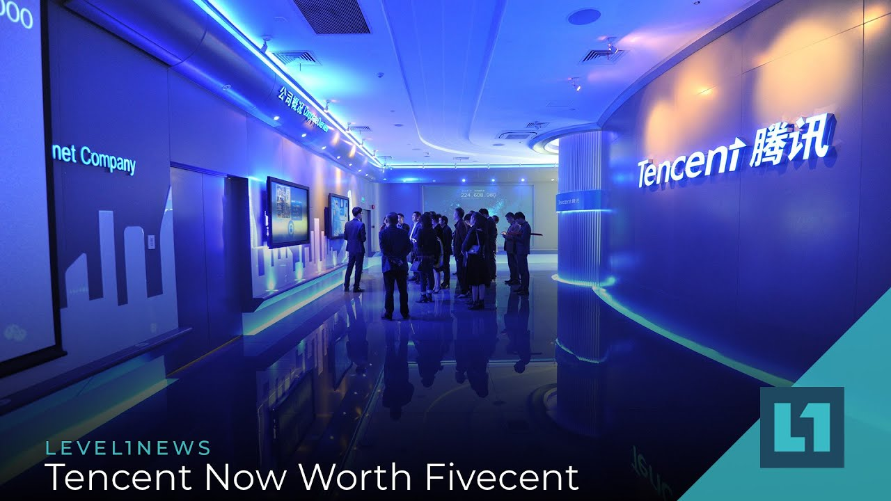 Level1 News August 4 2021:Tencent Now Worth Fivecent