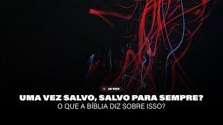 UMA VEZ SALVO, SALVO PARA SEMPRE? O QUE A BÍBLIA DIZ SOBRE ISSO?