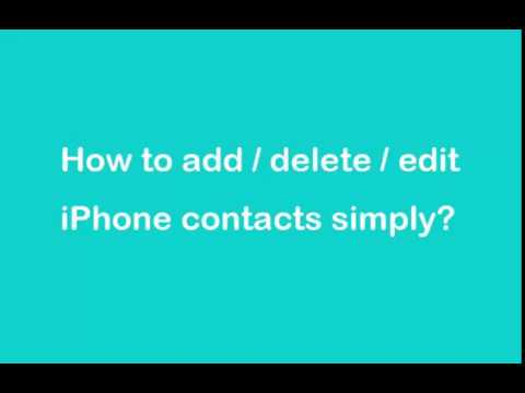 how to add contacts to iphone how to add delete edit iphone contacts simply 18553