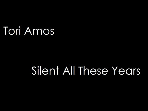 Tori Amos - Silent All These Years (lyrcs)