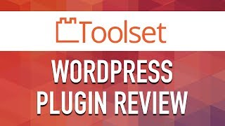 Toolset WordPress Plugin Review