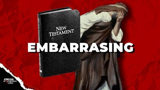 New Testament - Too Embarrassing to be False